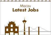 Latest jobs in Macau